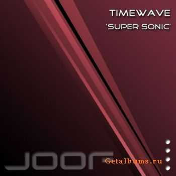 Timewave - Super Sonic (2011)