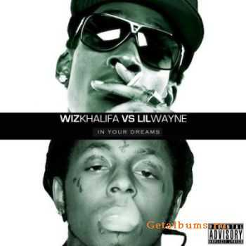 Lil Wayne vs Wiz Khalifa - In Your Dreams (2012)