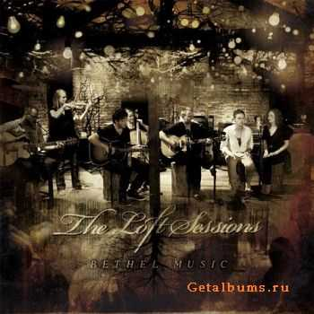 Bethel Music - The Loft Sessions (2012) Deluxe Edition