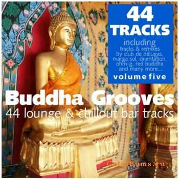 VA - Buddha Grooves Vol 5 (44 Lounge & Chill Out Bar Tracks)(2011)