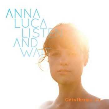 Anna Luca - Listen & Wait (2012)