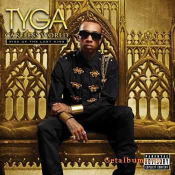 Tyga - Careless World: Rise of the Last King (Deluxe Edition) [2012]