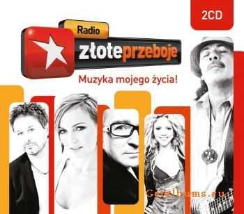 VA - Radio Zlote Przeboje: Muzyka Mojego Zycia! (2012)