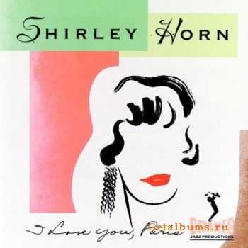 Shirley Horn - I Love You, Paris (1994)