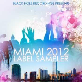 VA - Black Hole Recordings Presents: Miami 2012 Label Sampler (2012)