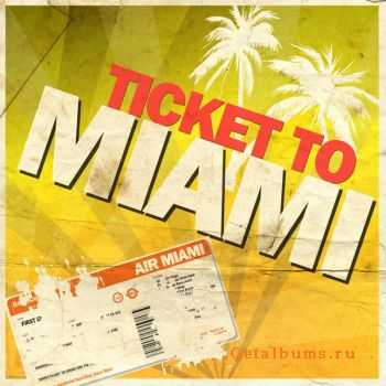 VA - Ticket to Miami (De 40 Heetste Miami Anthems van 2012!) (2012)