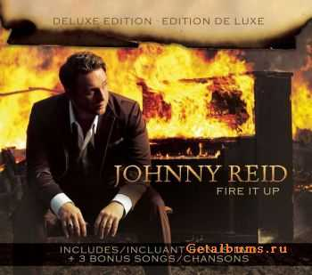 Johnny Reid - Fire It Up [Deluxe Edition] (2012)