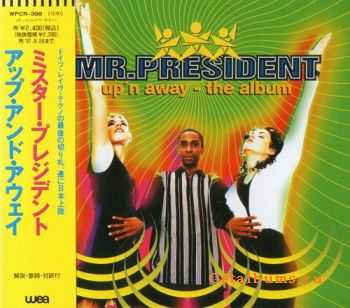 Mr. President - Up'n Away - The Album {Japan, WPCR-398} (1995)