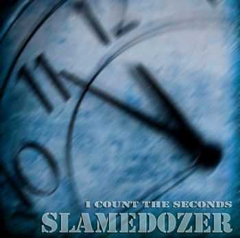 Slamedozer - I Count The Seconds [EP] (2012)