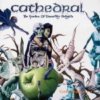 Cathedral - The Garden Of Unearthly Delights [Remastered] (2012)
