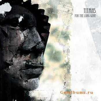 Titans - For The Long Gone (2CD) (2012)