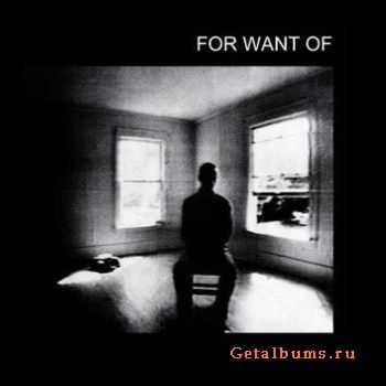 For Want Of - For Want Of (2010)