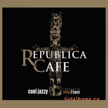 VA - Republica Cafe Cool Jazzy (Compiled by Vivejazz)(2011)