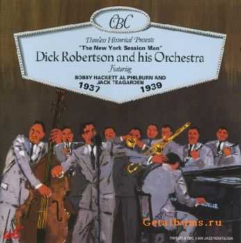 Dick Robertson And His Orchestra - The New York Session Man 1937-1939 (1992)