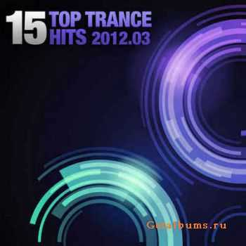 VA - 15 Top Trance Hits 2012-03 (2012)