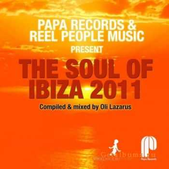 VA - The Soul Of Ibiza 2011 (compiled & mixed by Oli Lazarus) (2011)