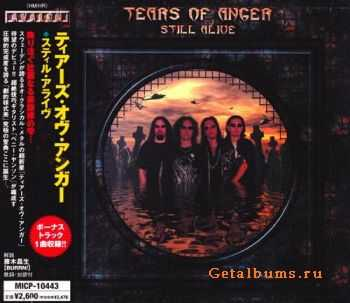 Tears Of Anger - Still Alive {Japanese Edition} (2004)