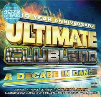 VA - Ultimate Clubland A Decade In Dance (2012)