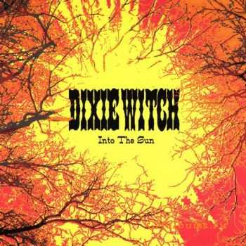 Dixie Witch - Into The Sun (2001)