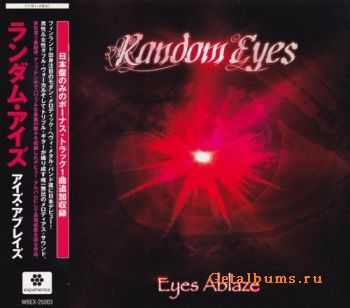 Random Eyes - Eyes Ablaze {Japanese Edition} (2003)