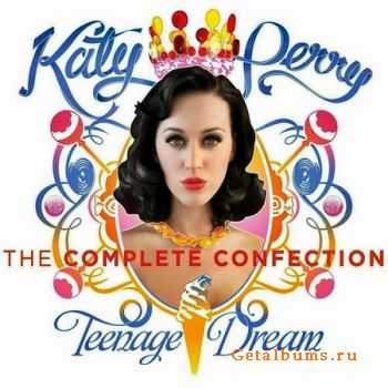 Katy Perry - Teenage Dream: The Complete Confection (2012)
