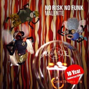 Malente � No Risk No Funk (10 Year Anniversary Edition) (2012)