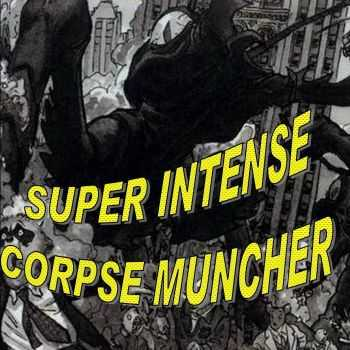 Super Intense Corpse Muncher - Exponential Growth Phase (EP) (2011)