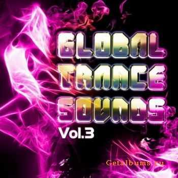 VA - Global Trance Sounds Vol. 3 (Future Ibiza Club Guide) (2012)