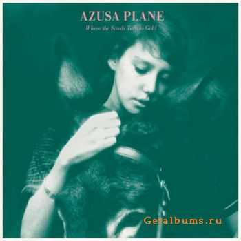 The Azusa Plane - Where the Sands Turn to Gold (2012)