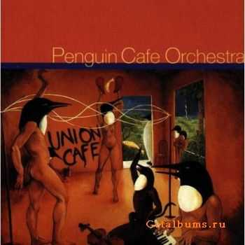 Penguin Cafe Orchestra – Union Cafe (1993)