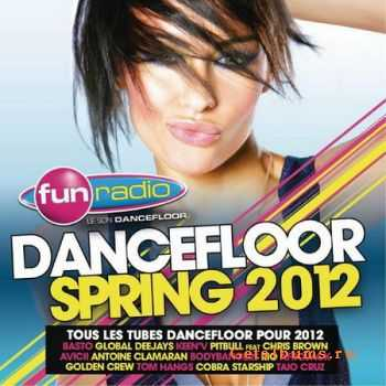 VA - Fun Radio Dancefloor Spring 2012 (2012)
