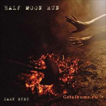 Half Moon Run - Dark Eyes (2012)