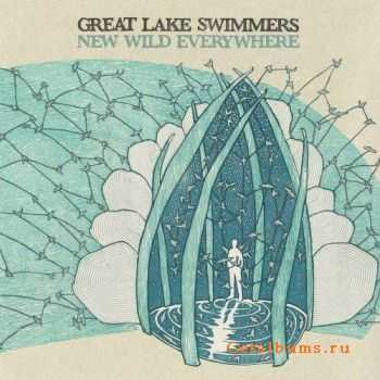 Great Lake Swimmers - New Wild Everywhere (Deluxe Edition) (2012)