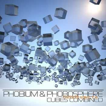 Phobium & Phobosphere - Cubes Combined (2012)