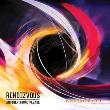 Rendezvous - Another Round Please (Bonus Version) (2012)
