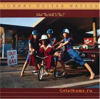 Johnny Guitar Watson - What The Hell Is This? (1979)