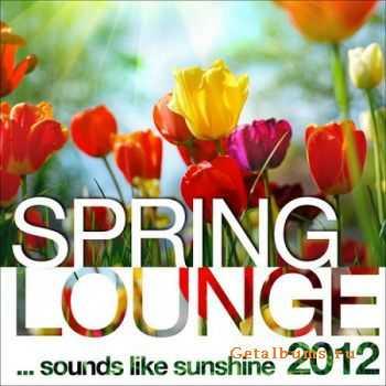 VA - Spring Lounge 2012: Sounds Like Sunshine (2012)
