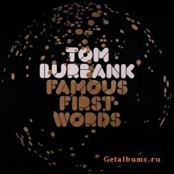 Tom Burbank  - Famous First Words  (2006)