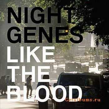 Night Genes - Like the Blood (2012)