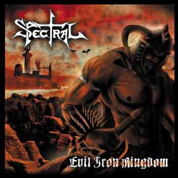Spectral  -  Evil Iron Kingdom (2009)