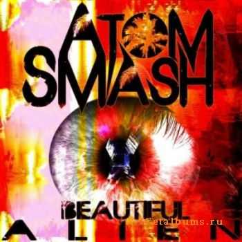 Atom Smash - Beautiful Alien (2012) [HQ]