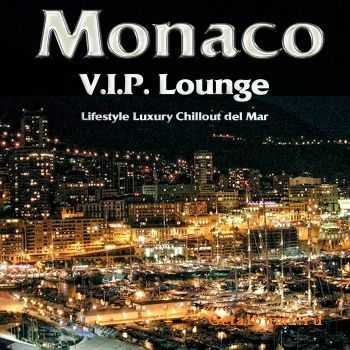 VA - Monaco VIP Lounge (Luxury Lifestyle Chillout Del Mar)(2012)