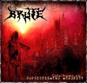 Brute - Sophisticated Atrocity (2012)