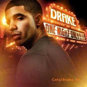 Drake - One Night Only (2012)