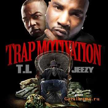 T.I. & Young Jeezy – Trap Motivation (2012)