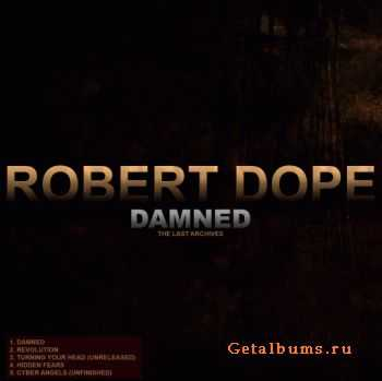 Robert Dope - Damned (The Last Archives) (Single) (2012)