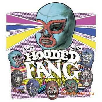 Hooded Fang - Tosta Mista (2012)
