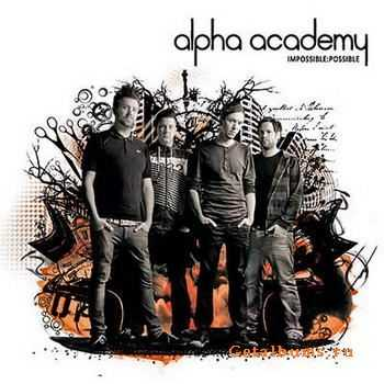 Alpha Academy - Impossible:Possible (2012)