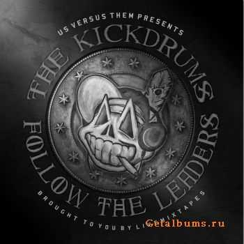 The Kickdrums - Follow the Leaders (2012)