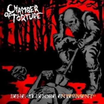 Chamber Of Torture - Behead Before Interment (2012)